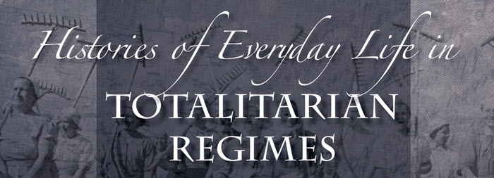 """Histories of Everyday Life in Totalitarian Regimes –  """"Highly recommended. All libraries. All levels."""""""