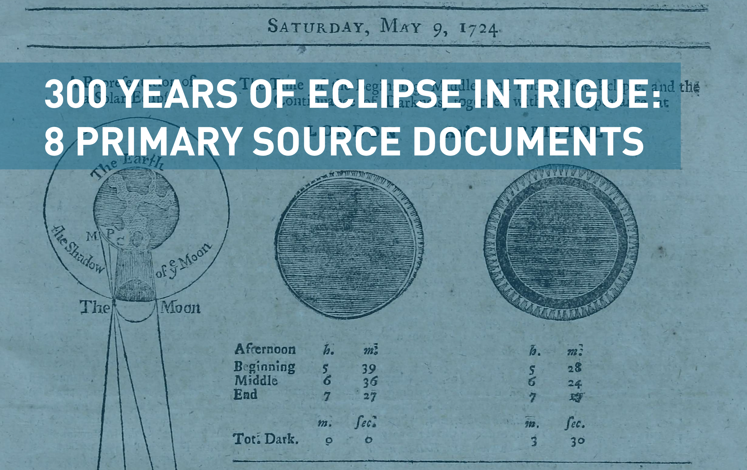 300 Years of Eclipse Intrigue: 8 Primary Sources